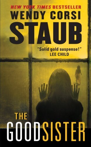 The Good Sister by Staub, Wendy Corsi (2013) Mass Market Paperback
