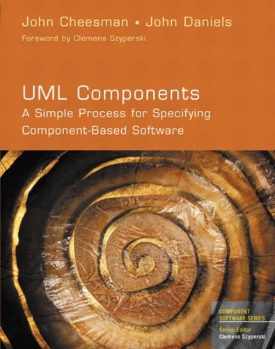 UML Components:A Simple Process for Specifying Component-Based        Software (Component Based Development Series)
