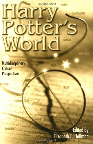 Harry Potter's world : multidisciplinary critical perspectives
