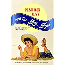 Making Hay with the Milk Maid: Evie and the Peterson's Farmyard Frolics (English Edition)