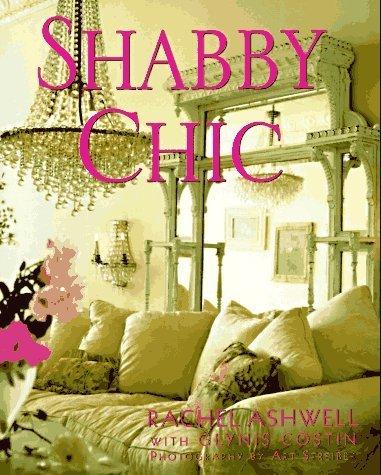 Shabby Chic by Ashwell, Rachel (1996) Hardcover
