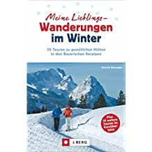 Meine Lieblings-Wanderungen im Winter: 35 Touren zu gemütlichen Hütten in den Bayerischen Voralpen