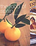 The Food of Spain: A Journey For Food Lovers (Cookery)