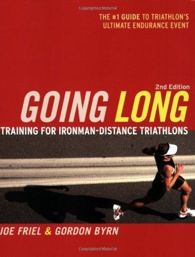 Going Long: Training for Triathlon's Ultimate Challenge (Ultrafit Multisport Training Series) by Friel, Joe, Byrn, Gordon (2009) Paperback