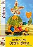 Dekorative Oster-Ideen (Creativ Compact) - Ingrid Moras
