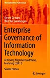 [(Enterprise Governance of Information Technology 2015 : Achieving Alignment and Value, Featuring COBIT 5)] [By (author) Steven De Haes ] published on (April, 2015)