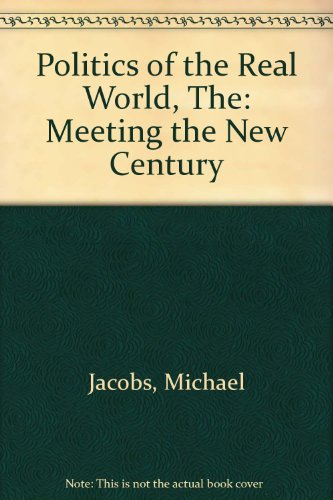 Politics of the Real World, The: Meeting the New Century