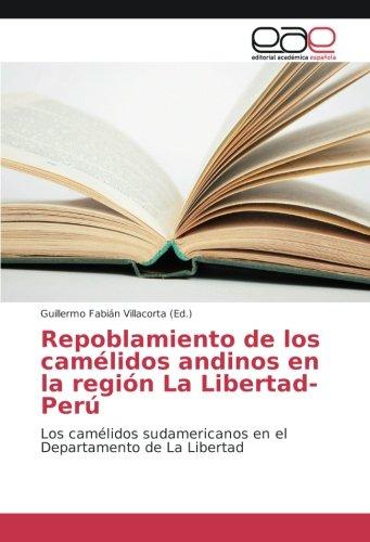 Repoblamiento de los camélidos andinos en la región La Libertad-Perú: Los camélidos sudamericanos en el Departamento de La Libertad