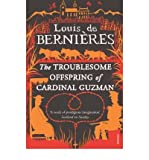 The Troublesome Offspring Of Cardinal Guzman - Louis de Bernieres