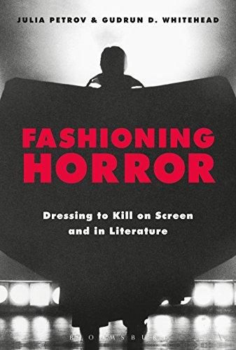 Fashioning Horror: Dressing to Kill on Screen and in Literature (English Edition)