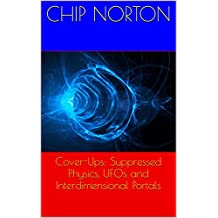 Cover-Ups: Suppressed Physics, UFOs and Interdimensional Portals (English Edition)