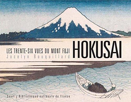 Les Trente-Six Vues du Mont Fuji - Hokusaï par Jocelyn Bouquillard