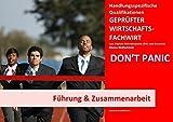 BASISWISSEN - GEPRÜFTER WIRTSCHAFTSFACHWIRT - HQ - FÜHRUNG & ZUSAMMENARBEIT