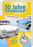 50 Jahre Trabant. Die Legende lebt! Mit spritzigen Witzen und Karikaturen