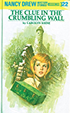 Nancy Drew 22: The Clue in the Crumbling Wall (Nancy Drew Mysteries)
