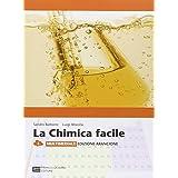 La chimica facile. Volume unico. Ediz. arancione. Con espansione online. Per le Scuole superiori
