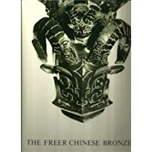 The Freer Chinese Bronzes: Volume 1: Catalogue
