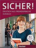 Sicher! B2: Deutsch als Fremdsprache / Kursbuch