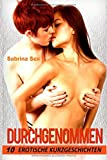 Durchgenommen: 10 erotische Kurzgeschichten