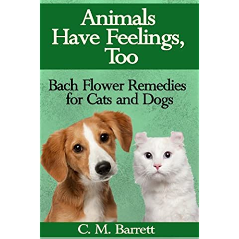 Animals Have Feelings, Too: Bach Flower Remedies for Cats and Dogs (English (Puppy Litter)