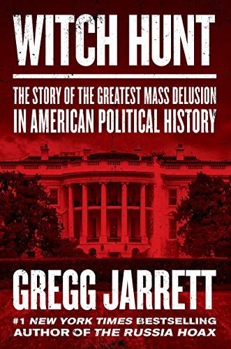 Witch Hunt: The Story of the Greatest Mass Delusion in American Political History (English Edition) -