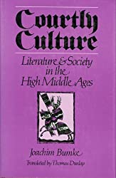 Courtly Culture: Literature and Society in the High Middle Ages by Joachim Bumke (1991-06-10)