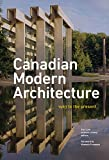 Canadian Modern Architecture: A Fifty Year Retrospective, from 1967 to the Present -