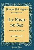 Le Fond du Sac, Vol. 2: Recueil de Contes en Vers (Classic Reprint)