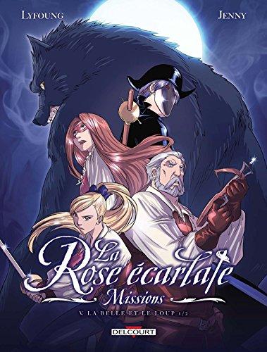 La Rose écarlate, missions (5) : La Belle et le Loup. 1