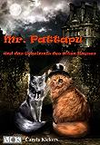 Mr. Pattapu und das Geheimnis des alten Hauses: Katzenkrimi