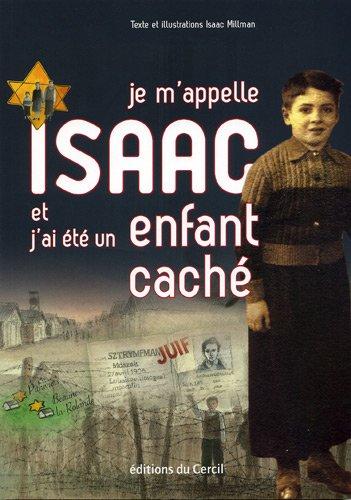Je m'appelle Isaac et j'ai été un enfant caché (Vel d'Hiv)