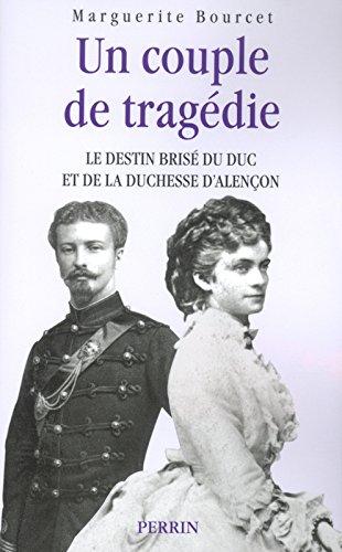 Le Duc et la Duchesse d'Alencon : Un couple de tragdie