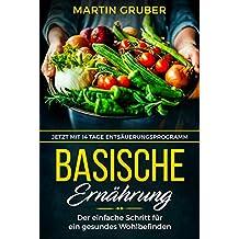 Basische Ernährung: Der einfache Schritt für ein gesundes Wohlbefinden