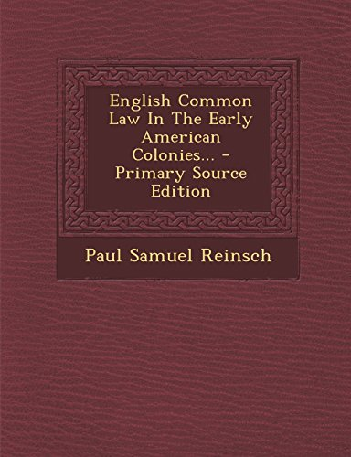 English Common Law in the Early American Colonies... - Primary Source Edition