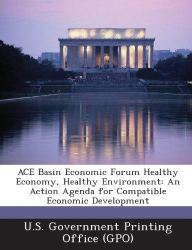 Ace Basin Economic Forum Healthy Economy, Healthy Environment: An Action Agenda for Compatible Economic Development