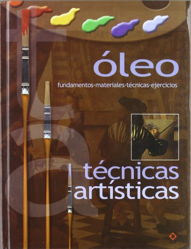 Oleo -tecnicas artisticas (Tecnicas Artisticas/Artistic Techniques) por Aa.Vv