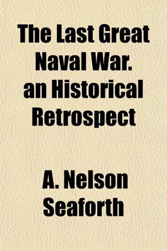 The Last Great Naval War. an Historical Retrospect