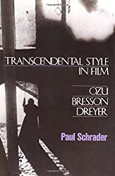 Transcendental Style in Film - Ozu, Bresson and Dreyer