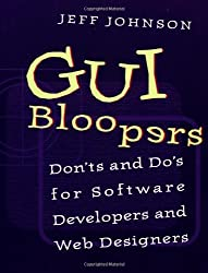 GUI Bloopers: Don'ts and Do's for Software Developers and Web Designers (Interactive Technologies) by Jeff Johnson (2000-04-14)
