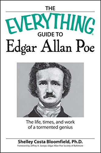 The Everything Guide to Edgar Allan Poe Book: The Life, Times, And Work Of A Tormented Genius