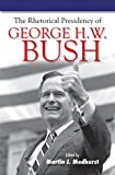 The Rhetorical Presidency of George H. W. Bush