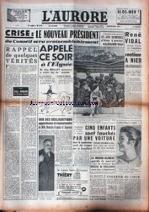 AURORE (L') [No 3540] du 26/01/1956 - CRISE - LE NOUVEAU PRESIDENT DU CONSEIL APPELE A L'ELYSEE - RENE VIDAL CONTINUE DE NIER - LES JEUX OLYMPIQUES A CORTINA D'AMPEZZO - GRACE KELLY A PARIS - MM. MENDES-FRANCE ET DEPREUX.
