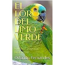 EL LORO DEL LIMO VERDE: Cuento popular brasileño (Spanish Edition)