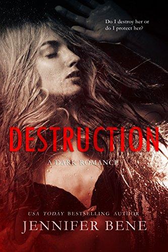 Destruction (A Dark Romance) (Fragile Ties Series Book 1)