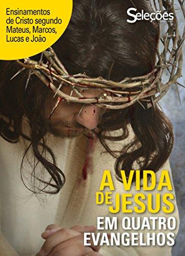 A vida de Jesus em quatro Evangelhos (Portuguese Edition) por Seleções do Reader's Digest