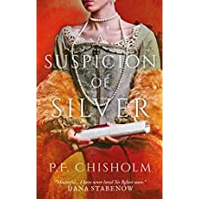 A Suspicion of Silver (Sir Robert Carey Mysteries Book 9)
