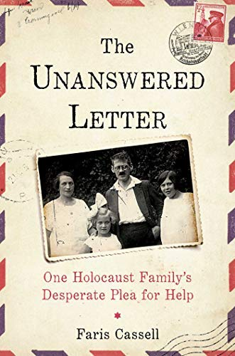 The Unanswered Letter: One Holocaust Family's Desperate Plea for Help (English Edition)