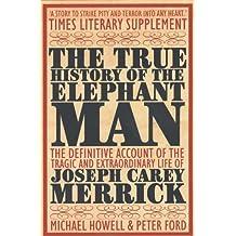 The True History of the Elephant Man (English Edition)