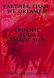 Cosmic Shag (Farther Than We Dreamed Book 4)