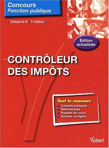 Contrôleur des impôts : Catégorie B par Marie-Laure Coll, Pierre Coll, Pascal Eynard, Roger Proteau, Collectif